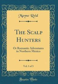 The Scalp Hunters, Vol. 1 of 3 by Mayne Reid image