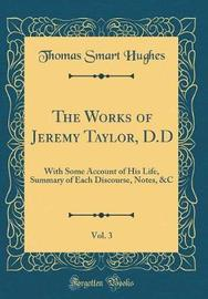 The Works of Jeremy Taylor, D.D, Vol. 3 by Thomas Smart Hughes image
