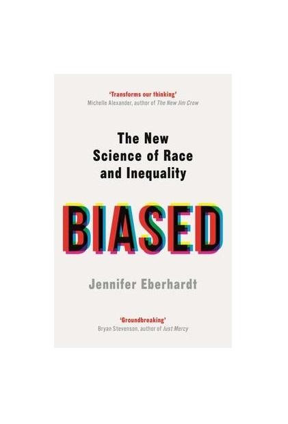 Biased by Jennifer Eberhardt