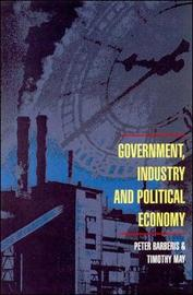 Government, Industry and Political Economy by Peter Barberis