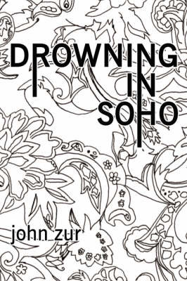 Drowning in Soho by John Zur image