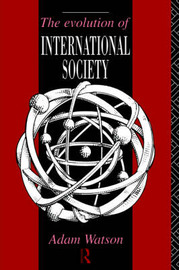 The Evolution of International Society: A Comparative Historical Analysis by Adam Watson image
