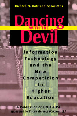 Dancing with the Devil: Information Technology and the New Competition in Higher Education by Richard N. Katz image