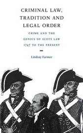 Criminal Law, Tradition and Legal Order by Lindsay Farmer