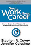 Great Work Great Career by Stephen R Covey