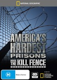 National Geographic - America's Hardest Prisons - Inside the Kill Fence DVD