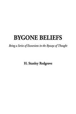 Bygone Beliefs by Stanley H. Redgrove image