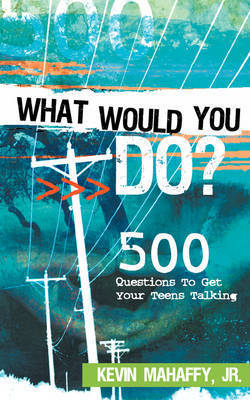 What Would You Do? by Kevin Mahaffy, Jr.