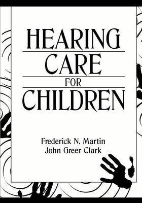 Hearing Care for Children by Frederick N. Martin