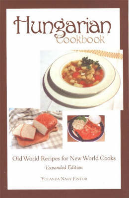 Hungarian Cookbook: Old World Recipes for New World Cooks by Yolanda Nagy Fintor image