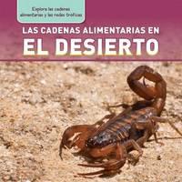 Las Cadenas Alimentarias En El Desierto (Desert Food Chains) by Katie Kawa