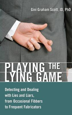 Playing the Lying Game by Gini Graham Scott