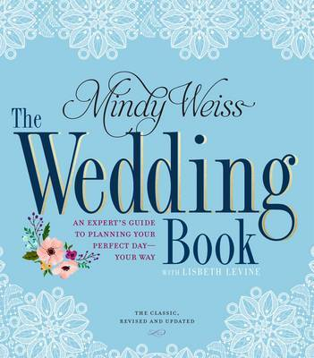 The Wedding Book, 2nd Edition by Mindy Weiss