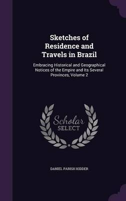 Sketches of Residence and Travels in Brazil by Daniel Parish Kidder image