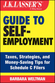 J.K. Lasser's Guide to Self-Employment by Barbara Weltman