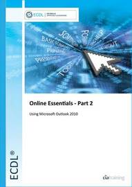ECDL Online Essentials Part 2 Using Outlook 2010 by CIA Training Ltd