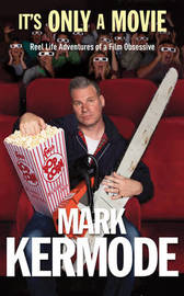 It's Only a Movie by Mark Kermode image