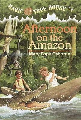 Magic Tree House 06: Afternoon on the Amazon by Mary Pope Osborne image