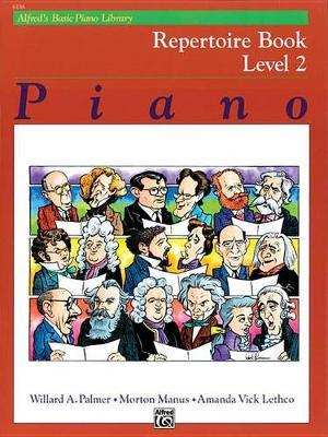 Alfred's Basic Piano Library Repertoire, Bk 2 by Willard A Palmer