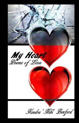 My Heart by Kendra Niki Benford
