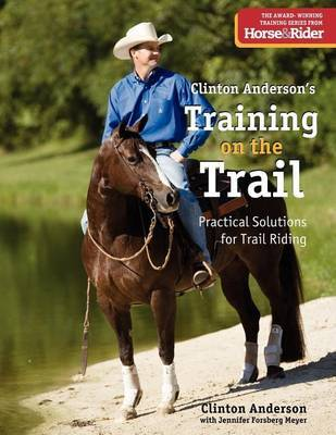 Training on the Trail by Clinton Anderson