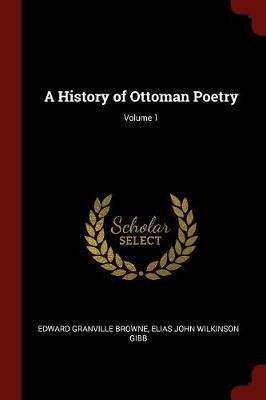 A History of Ottoman Poetry; Volume 1 by Edward Granville Browne image