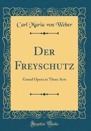 Der Freyschutz by Carl Maria Von Weber image
