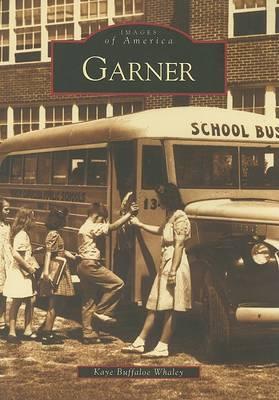 Garner by Kaye Buffaloe Whaley