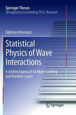Statistical Physics of Wave Interactions by Fabrizio Antenucci
