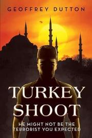 Turkey Shoot by Geoffrey Dutton