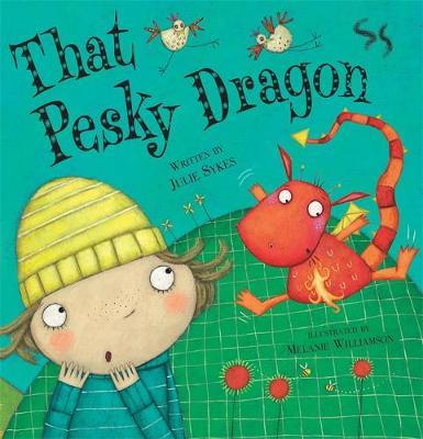 That Pesky Dragon by Julie Sykes image