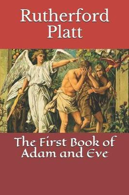 The First Book of Adam and Eve by * Anonymous