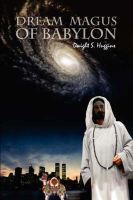 Dream Magus of Babylon by Dwight S. Huggins image