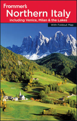 Frommer's Northern Italy: including Venice, Milan and the Lakes by John Moretti image