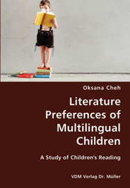 Literature Preferences of Multilingual Children- A Study of Children's Reading by Oksana Cheh