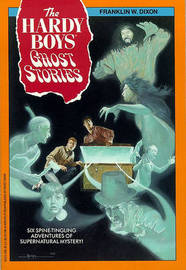 Ghost Stories by Franklin W Dixon