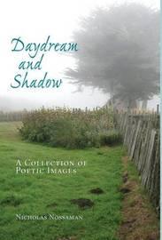 Daydream and Shadow by Nicholas Judd Nossaman