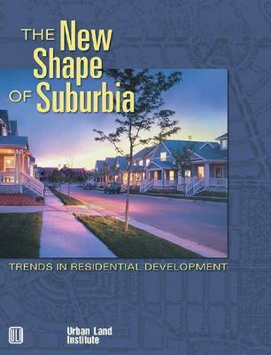 The New Shape of Suburbia by Adrienne Schmitz