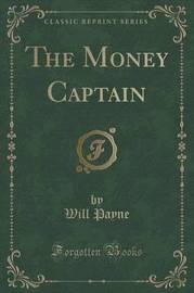 The Money Captain (Classic Reprint) by Will Payne