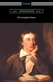 The Complete Poems of John Keats (with an Introduction by Robert Bridges) by John Keats