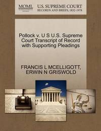 Pollock V. U S U.S. Supreme Court Transcript of Record with Supporting Pleadings by Francis L McElligott