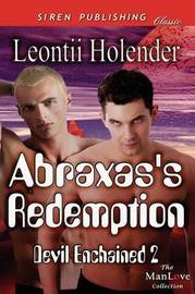 Abraxas's Redemption [Devil Enchained 2] (Siren Publishing Classic Manlove) by Leontii Holender