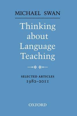 Thinking about Language Teaching by Michael Swan