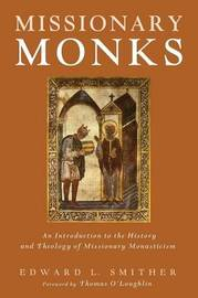 Missionary Monks by Edward L Smither