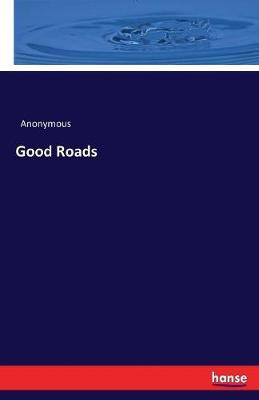 Good Roads by * Anonymous