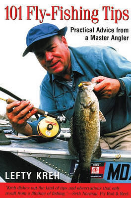 Practical Advice from a Master Angler by Lefty Kreh