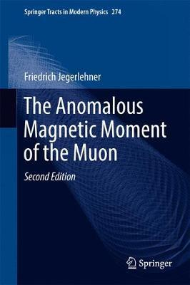 The Anomalous Magnetic Moment of the Muon by Friedrich Jegerlehner image