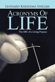 Acronyms of Life by Leonard Shilgba