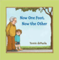 Now One Foot, Now the Other by Tomie Depaola image