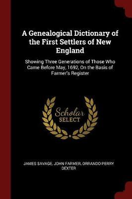 A Genealogical Dictionary of the First Settlers of New England by James Savage image